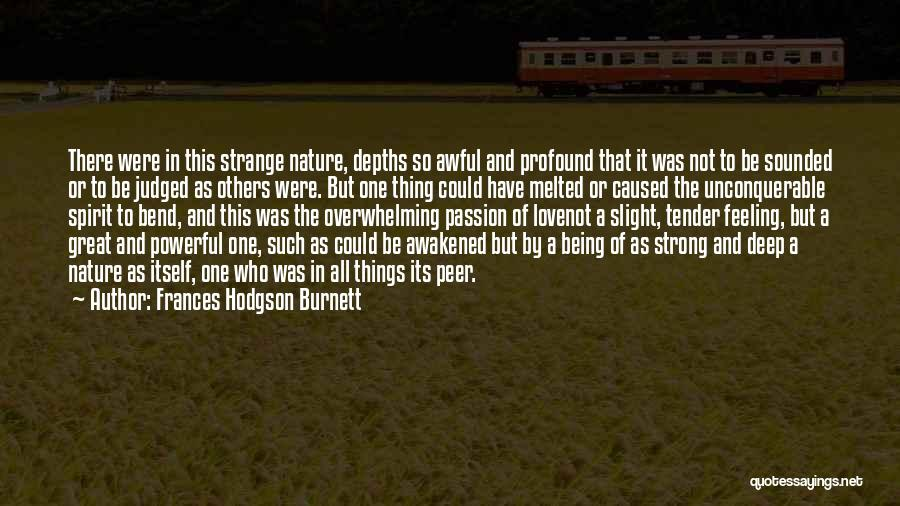 Being The Strong One Quotes By Frances Hodgson Burnett