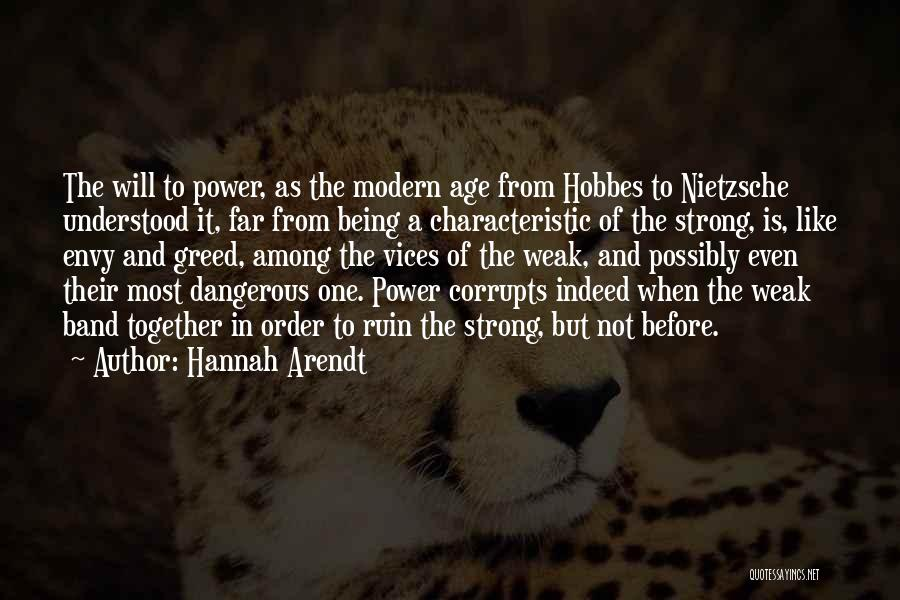 Being The Strong One Quotes By Hannah Arendt