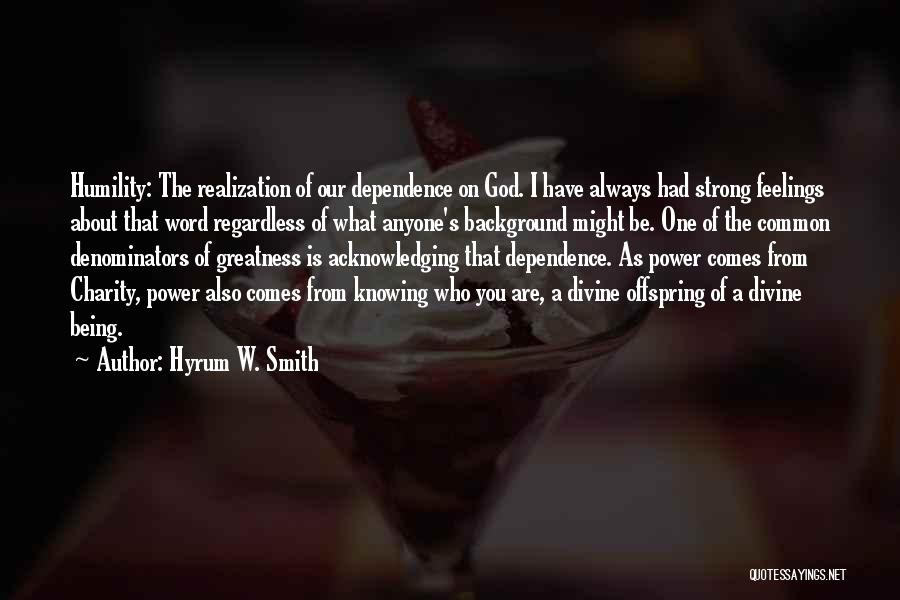 Being The Strong One Quotes By Hyrum W. Smith