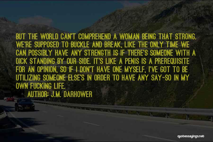 Being The Strong One Quotes By J.M. Darhower