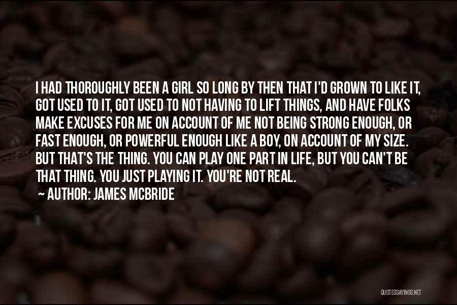 Being The Strong One Quotes By James McBride