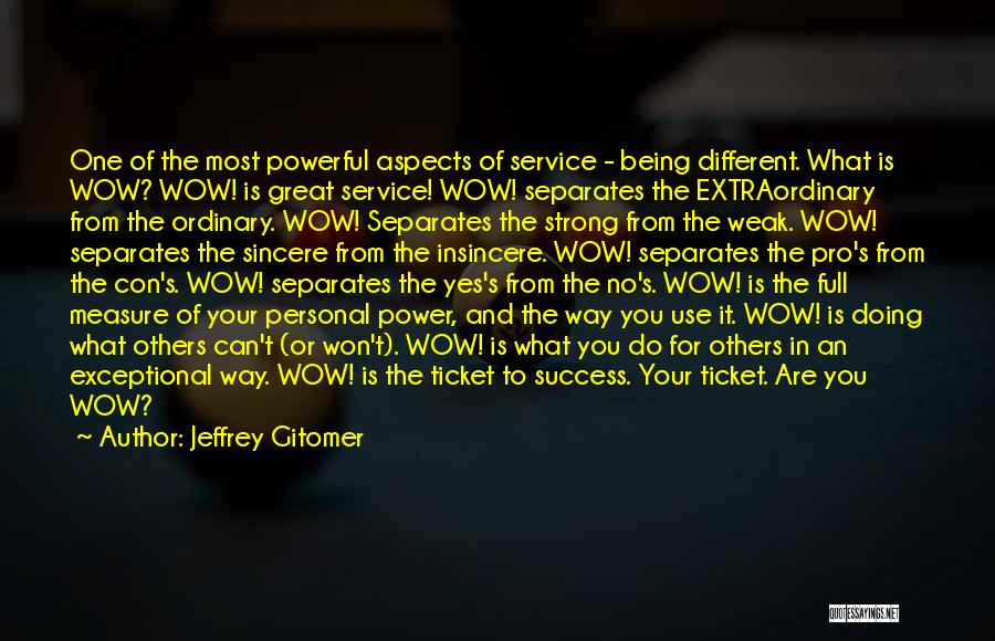 Being The Strong One Quotes By Jeffrey Gitomer