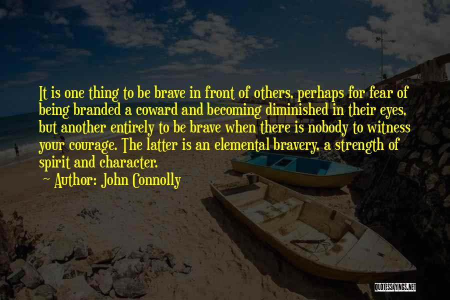 Being The Strong One Quotes By John Connolly