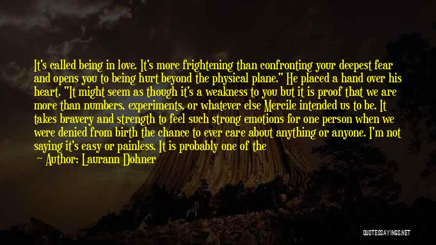 Being The Strong One Quotes By Laurann Dohner
