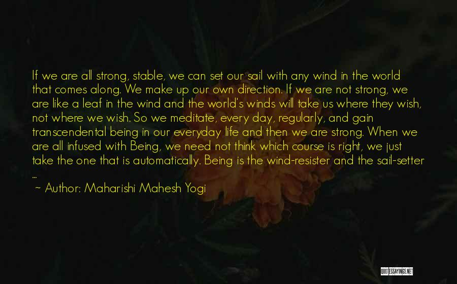 Being The Strong One Quotes By Maharishi Mahesh Yogi