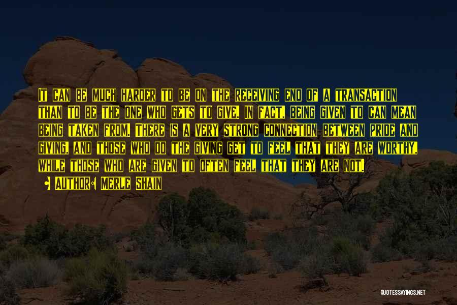 Being The Strong One Quotes By Merle Shain