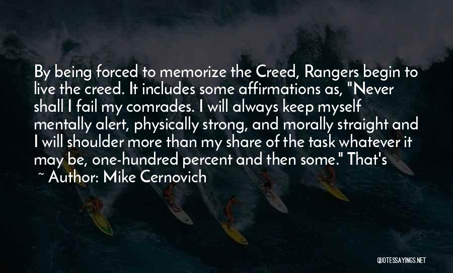 Being The Strong One Quotes By Mike Cernovich