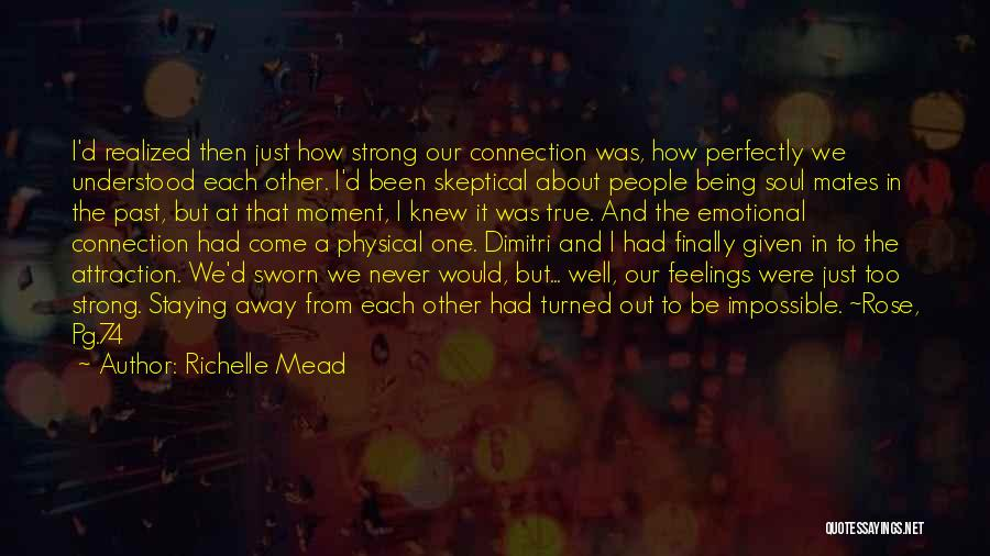 Being The Strong One Quotes By Richelle Mead
