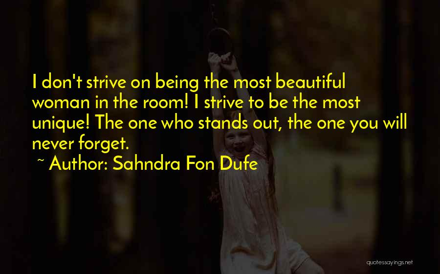 Being The Strong One Quotes By Sahndra Fon Dufe