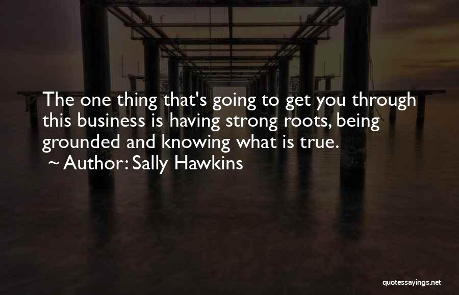 Being The Strong One Quotes By Sally Hawkins