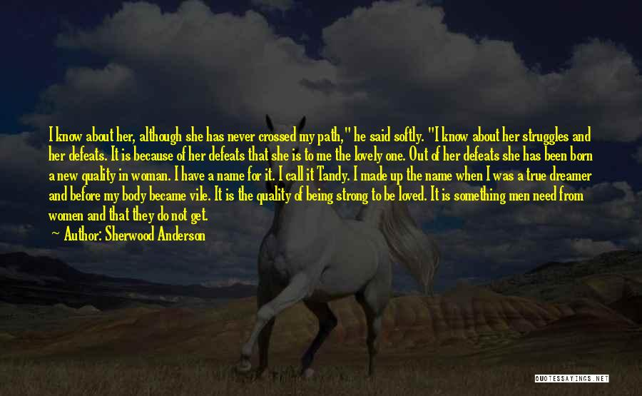 Being The Strong One Quotes By Sherwood Anderson