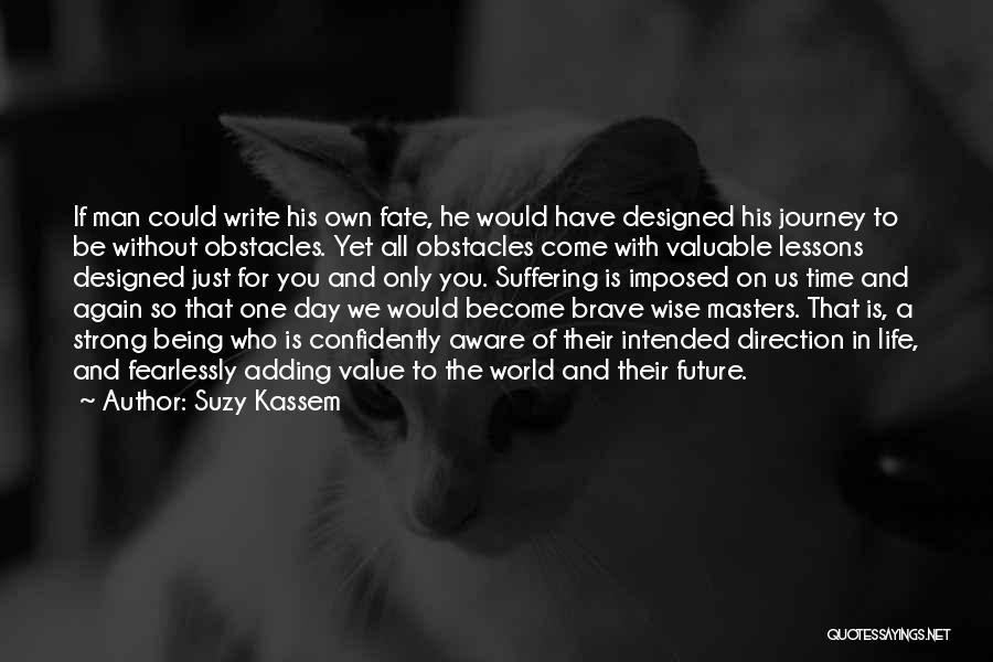Being The Strong One Quotes By Suzy Kassem