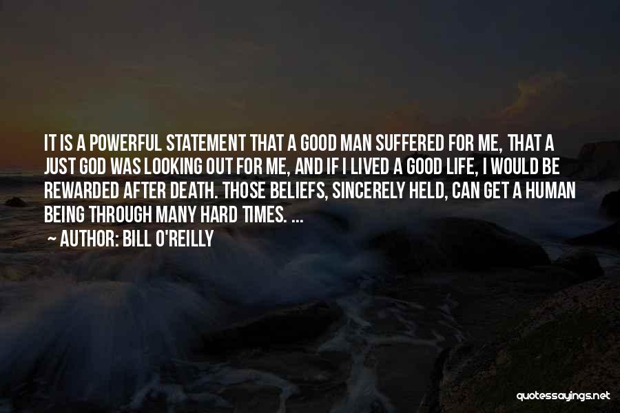 Being Through Hard Times Quotes By Bill O'Reilly