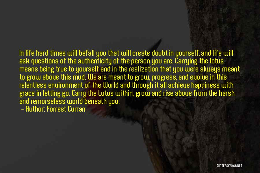Being Through Hard Times Quotes By Forrest Curran