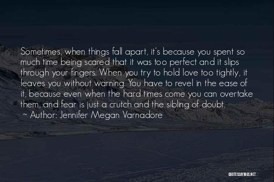 Being Through Hard Times Quotes By Jennifer Megan Varnadore