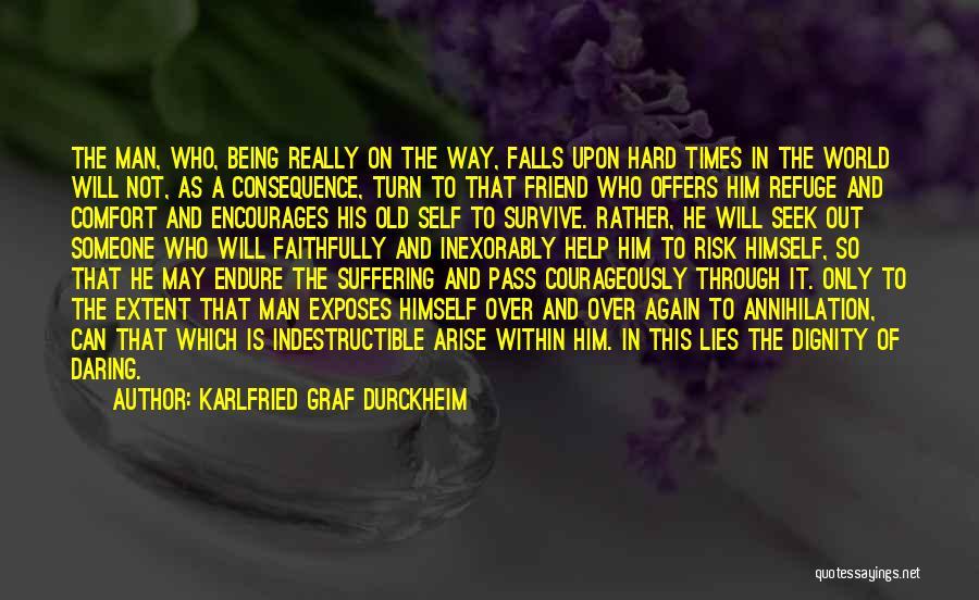 Being Through Hard Times Quotes By Karlfried Graf Durckheim