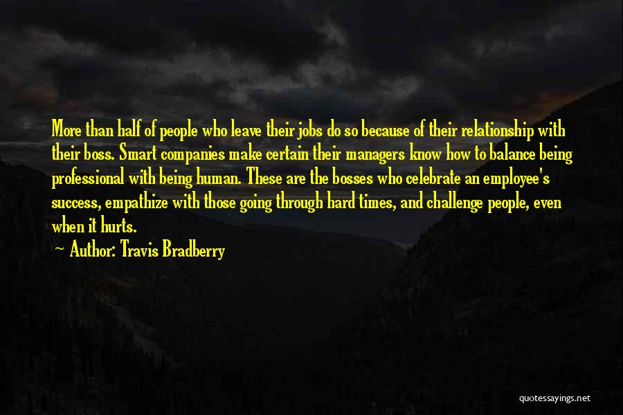 Being Through Hard Times Quotes By Travis Bradberry