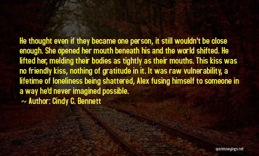 Being Too Friendly Quotes By Cindy C. Bennett