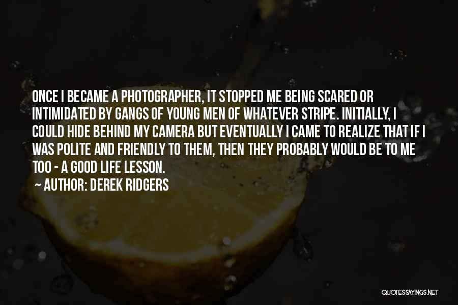 Being Too Friendly Quotes By Derek Ridgers