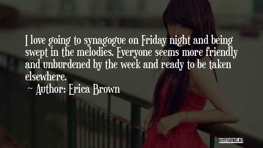 Being Too Friendly Quotes By Erica Brown