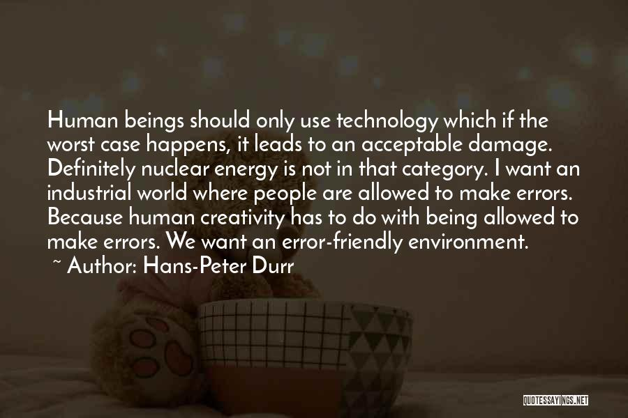 Being Too Friendly Quotes By Hans-Peter Durr