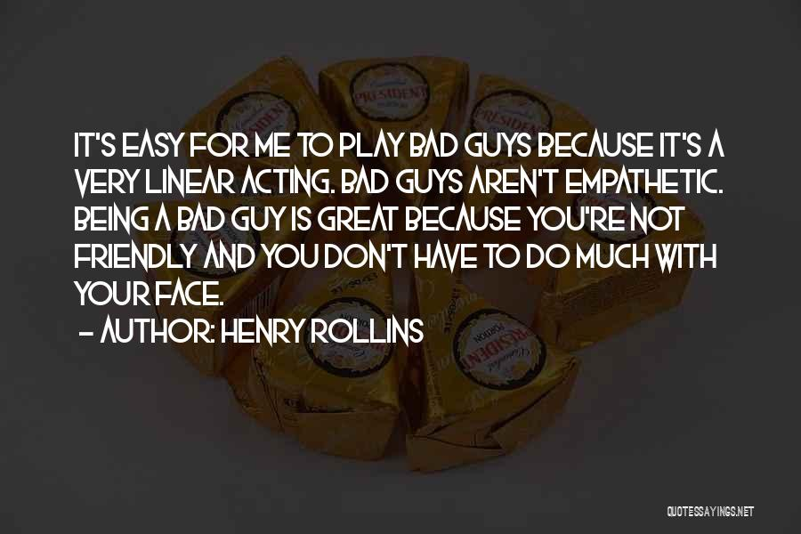 Being Too Friendly Quotes By Henry Rollins