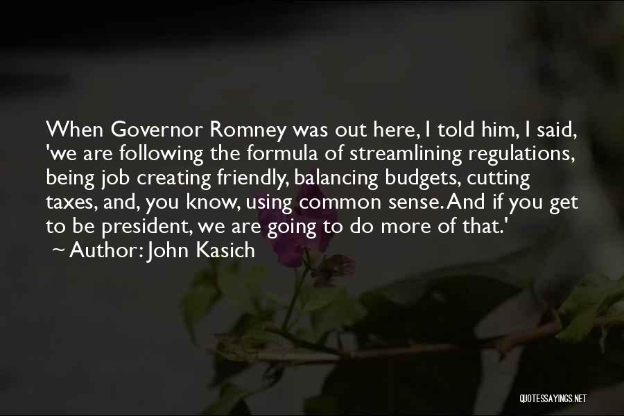 Being Too Friendly Quotes By John Kasich