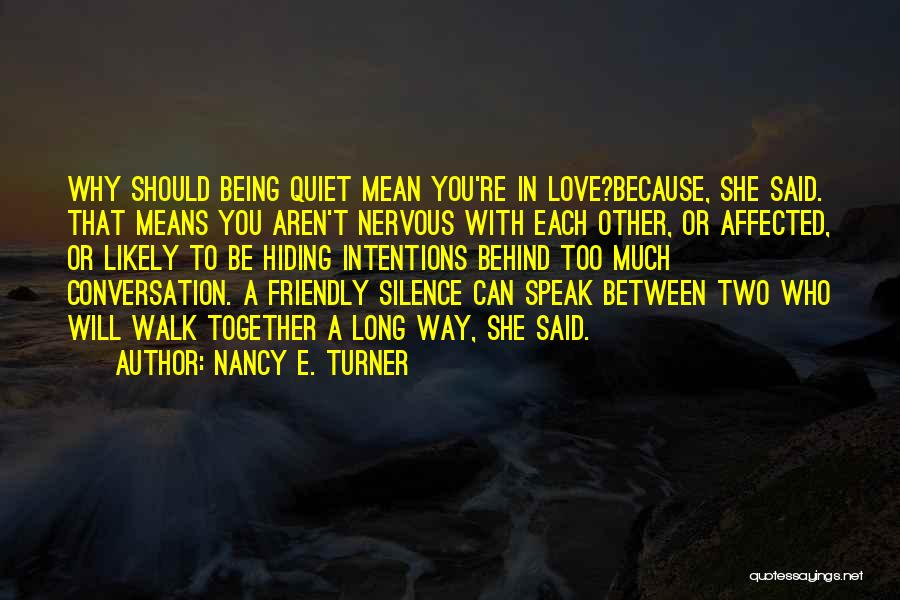 Being Too Friendly Quotes By Nancy E. Turner