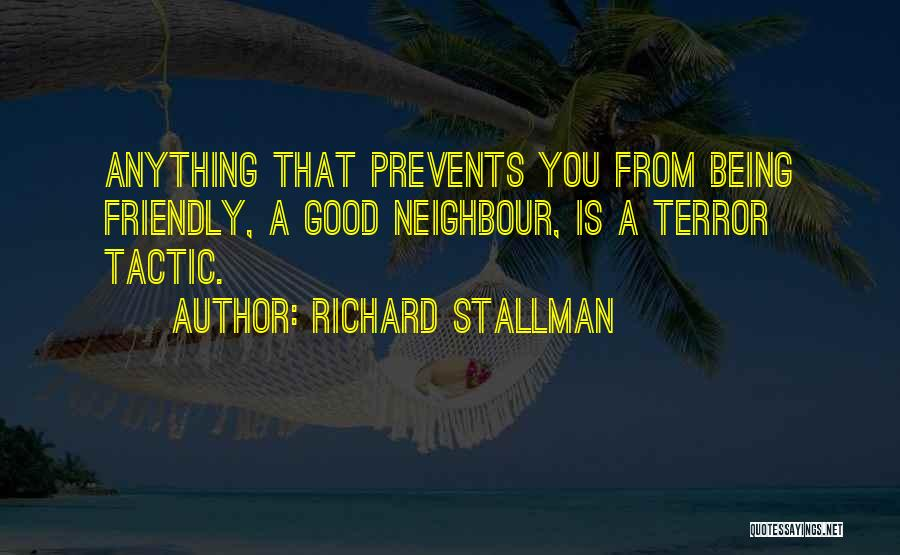 Being Too Friendly Quotes By Richard Stallman