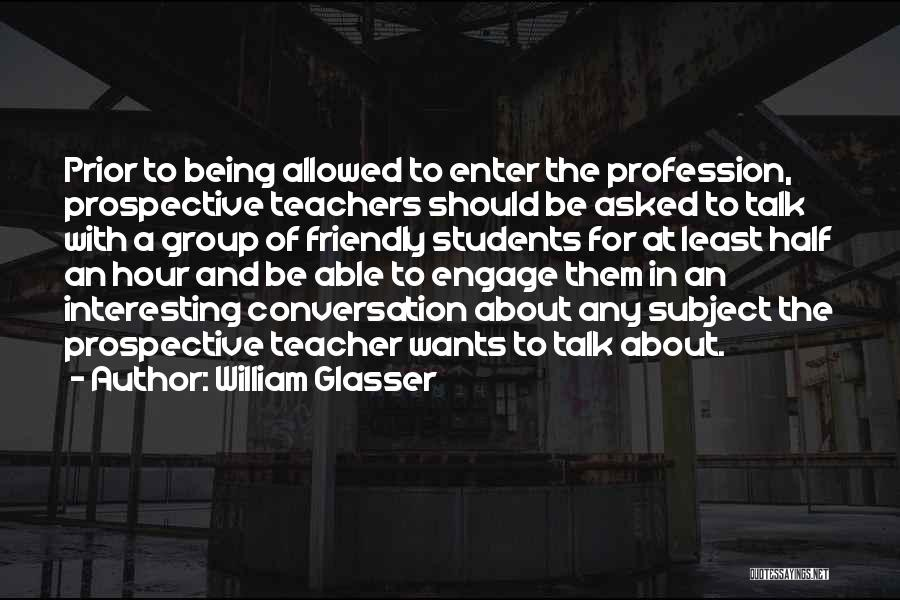 Being Too Friendly Quotes By William Glasser