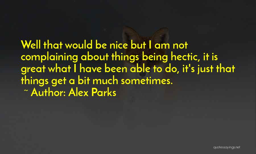 Being Too Nice To Others Quotes By Alex Parks