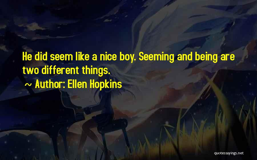Being Too Nice To Others Quotes By Ellen Hopkins