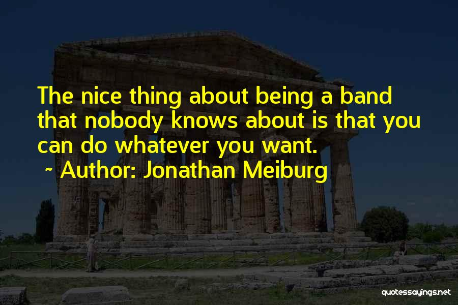 Being Too Nice To Others Quotes By Jonathan Meiburg