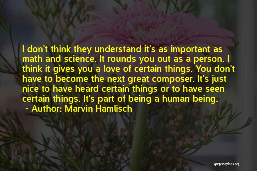 Being Too Nice To Others Quotes By Marvin Hamlisch
