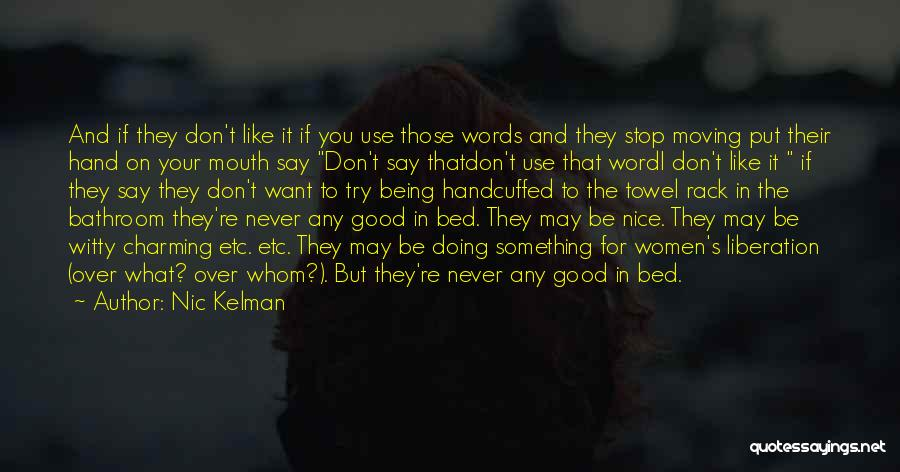 Being Too Nice To Others Quotes By Nic Kelman