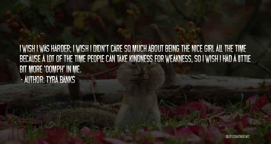 Being Too Nice To Others Quotes By Tyra Banks