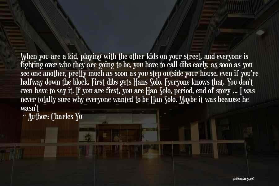 Being Too Pretty For A Guy Quotes By Charles Yu