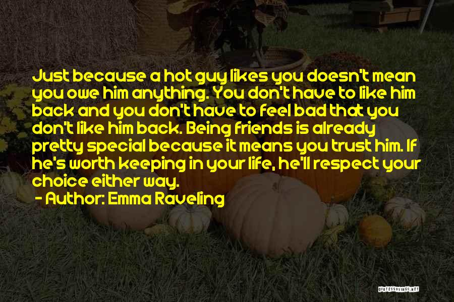 Being Too Pretty For A Guy Quotes By Emma Raveling
