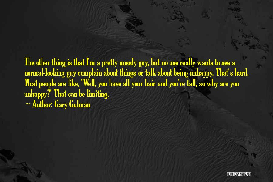 Being Too Pretty For A Guy Quotes By Gary Gulman