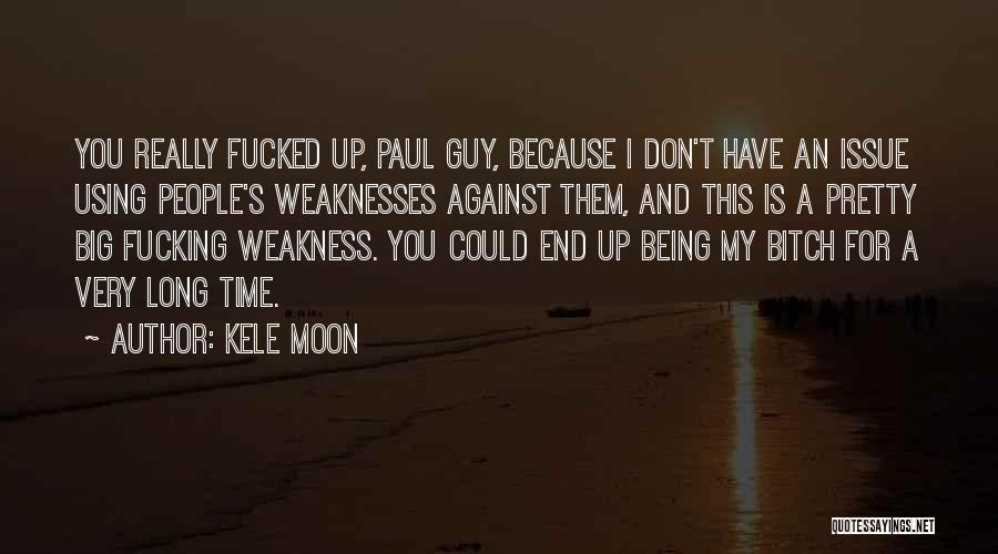 Being Too Pretty For A Guy Quotes By Kele Moon