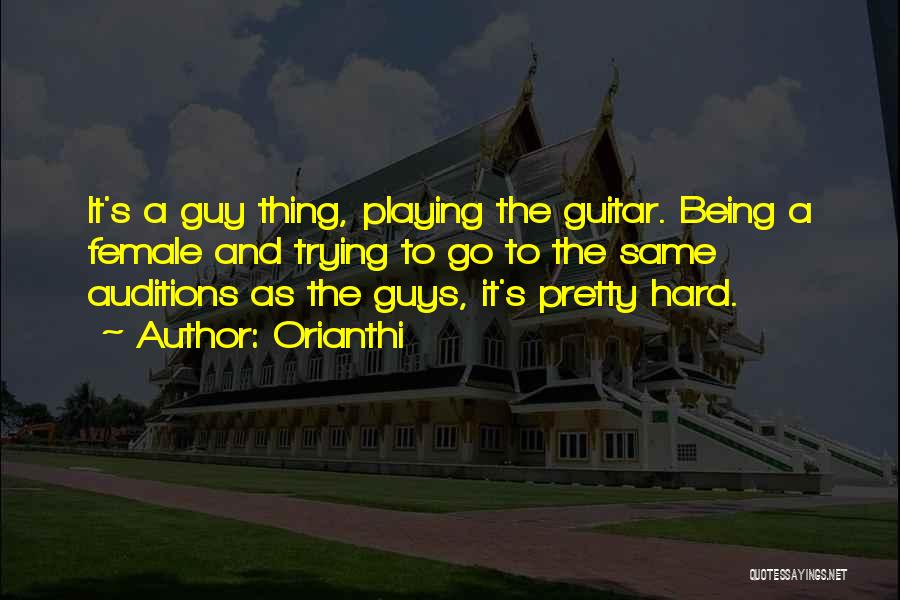 Being Too Pretty For A Guy Quotes By Orianthi