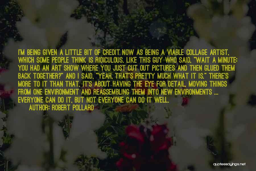 Being Too Pretty For A Guy Quotes By Robert Pollard
