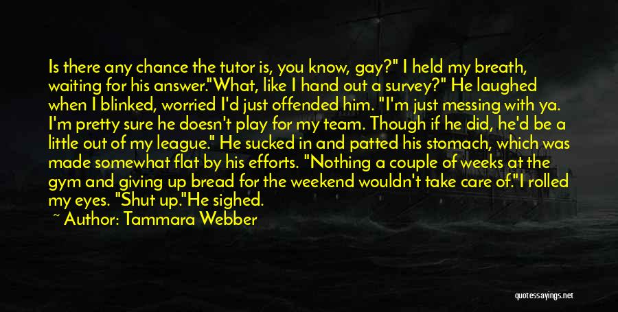 Being Too Pretty For A Guy Quotes By Tammara Webber