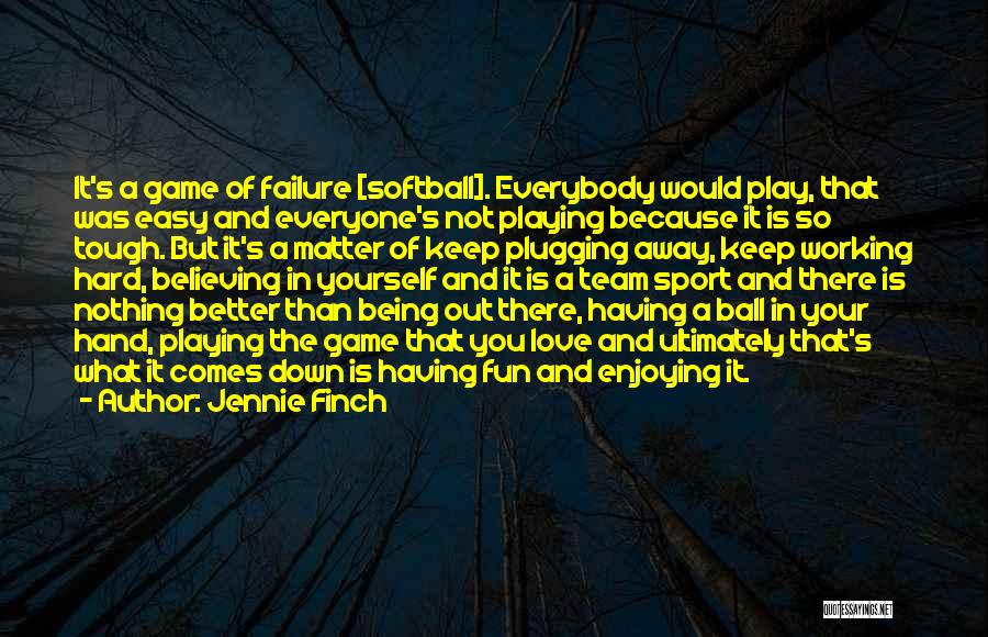 Being Tough In Sports Quotes By Jennie Finch