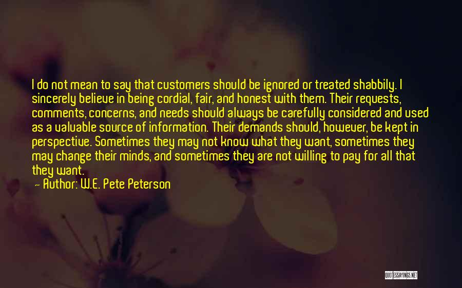 Being Treated Mean Quotes By W.E. Pete Peterson