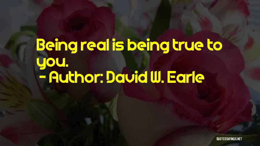 Being True To Your Family Quotes By David W. Earle