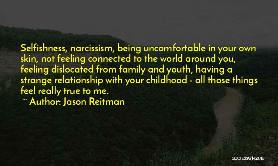 Being True To Your Family Quotes By Jason Reitman