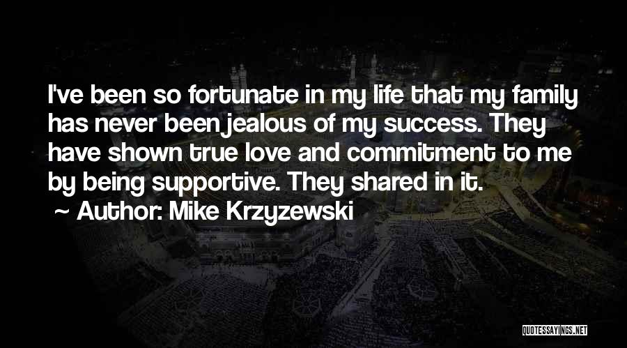 Being True To Your Family Quotes By Mike Krzyzewski