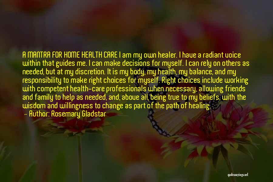 Being True To Your Family Quotes By Rosemary Gladstar