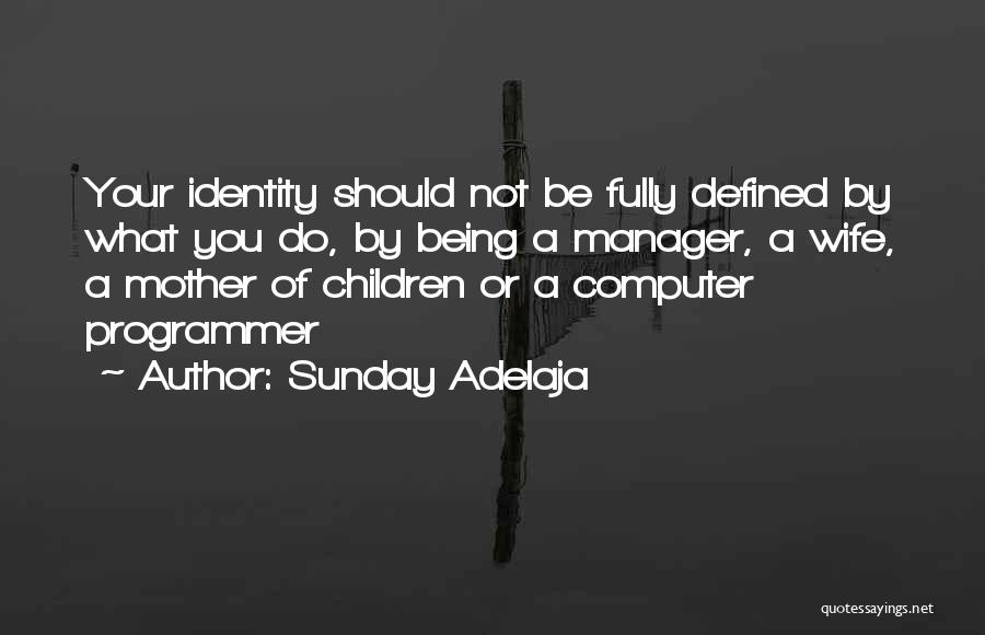 Being True To Your Family Quotes By Sunday Adelaja